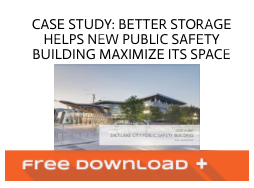 Free Download Case Study: Better Storage Helps New Public Safety Building Maximize its Space