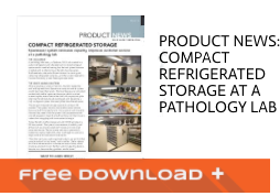 Product News: Compact Refrigerated Storage at a Pathology Lab