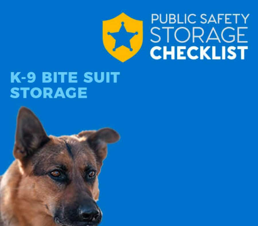 Public Safety Storage Checklist: K-9 Bite Suite Storage