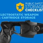 Public Safety Storage Checklist: Electroshock Weapon and Cartridge Storage