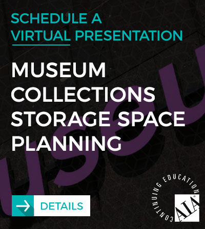 AIA Virtual Presentation - Museum Collections Storage Space Planning